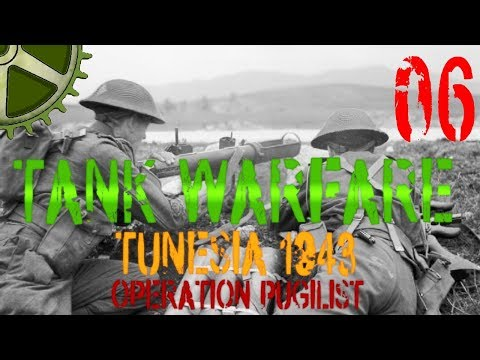 Let's Play:  Tank Warfare Tunisia 1943, Operation Pugilist - 06 - Breaching The line
