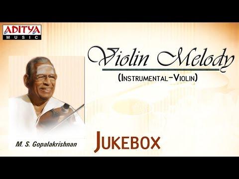 Violin Melody || M. S. Gopalakrishnan || Instrumental Violinsongs