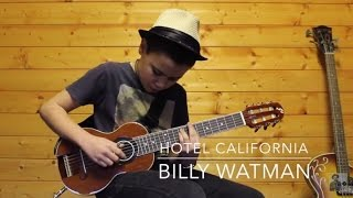 Hotel California - Billy Watman [aged 13]