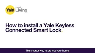 How to install a Yale Keyless Connected Smart Lock