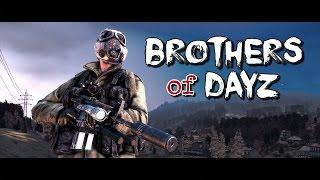 Brothers of DayZ - DayZ Standalone - Episode #7