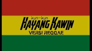 Hayang Kawin Versi Reggae