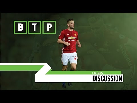 Luke Shaw Discussion