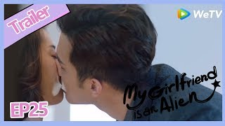 【ENG SUB 】My Girlfriend is an Alien EP25 Xiao Qi finally wake up and Fang Leng ask Xiao Qi for kiss