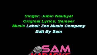 SHIKWA NAHIN UNPLUGGED - JUBIN NAUTIYAL Karaoke Sam Karaoke