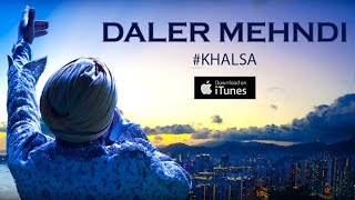 Khalsa | Full Video Song | Daler Mehndi | Baisakhi | 2015 | DRecords