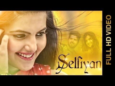 New Punjabi Songs 2015 | Selfiyan | Lovepreet | Latest Punjabi Songs 2015