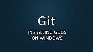 Git - Installing Gogs on Windows