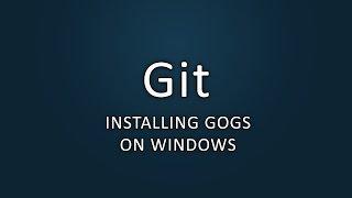 Git - Installing Gogs on Windows