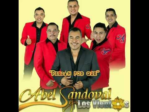Perdón Por Que. Abel Sandoval Y Los Vientos
