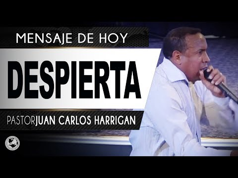 Despierta- Pastor Juan Carlos Harrigan