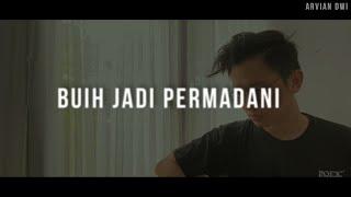 BUIH JADI PERMADANI - EXIST (ARVIAN COVER)