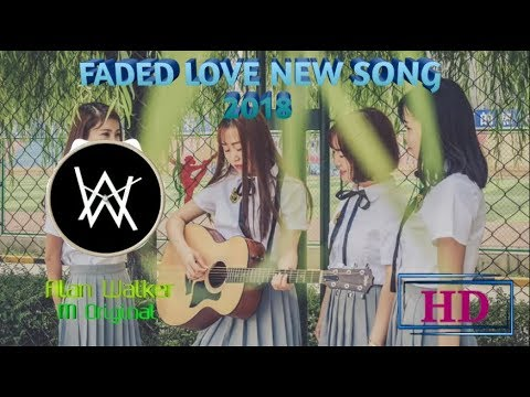 New Song - Faded Love - Alan Walker - Videos - HD - Free Music - No Copyright - Download - Free