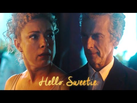 Doctor Who  Twelve & River ♡ Hello, Sweetie