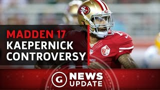 Madden 17 Will React to Colin Kaepernick's National Anthem Controversy - GS News Update