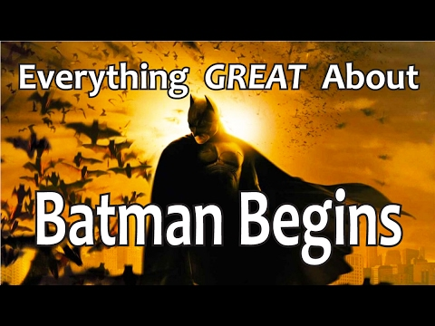 Everything GREAT About Batman Begins!