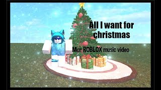 All I want for Christmas is you- Mcr- Roblox music video
