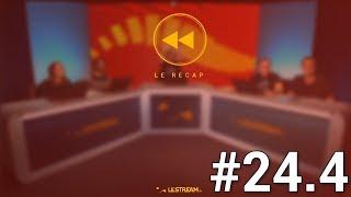 Le Récap #24.4