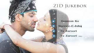 Zid - Music Jukebox | Full Songs | Arijit Singh | Sunidhi Chauhan | Sharib - Toshi