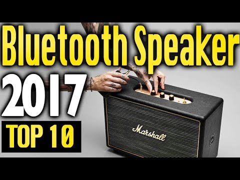 Best Bluetooth Speakers 2017 🔥 TOP 10 🔥