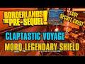 Secret Legendary Chest Claptastic Voyage MORQ Sheild Borderlands The Pre-Sequel