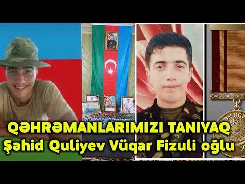 QƏHRƏMANLARIMIZI TANIYAQ- Şəhid Quliyev Vüqar Fizuli oğlu
