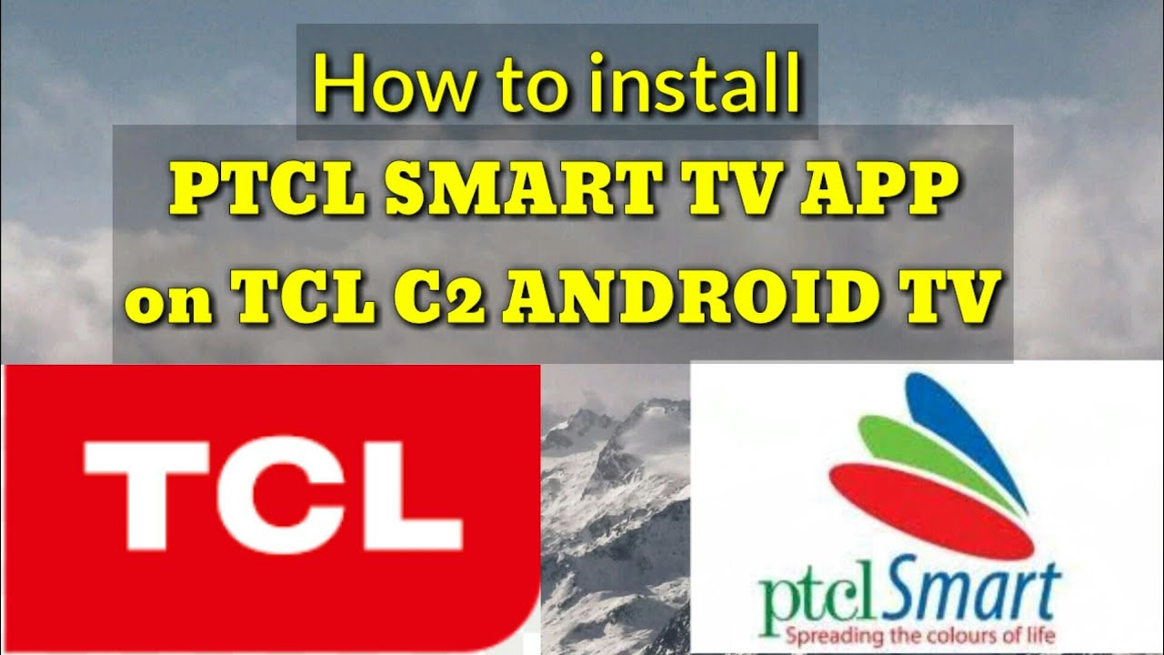 How to install PTCL Smart TV app on TCL C2 Android TV