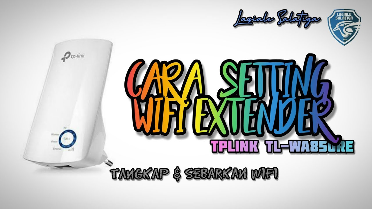 Cara Setting WIFI Extender TP LINK TP-WA850RE - YouTube