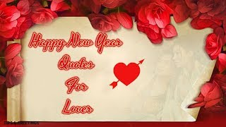 Happy New Year Quotes For Lover || Beautiful New Year Quotes