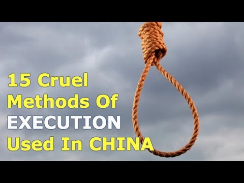 15 Cruel AND Unusual Methods of Execution Used in China