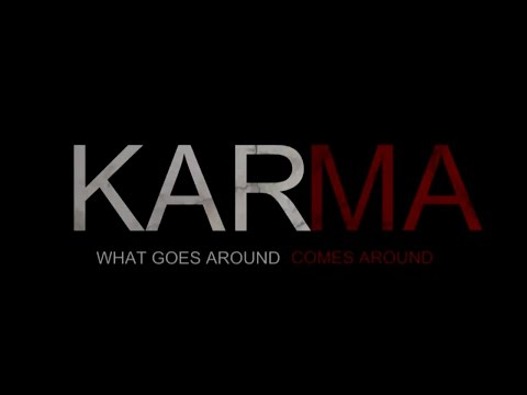 KARMA ~ What Goes Around, Comes Around...(2016)