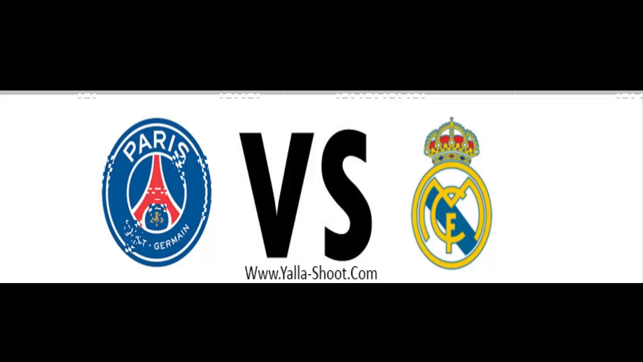 مباراة ريال مدريد وباريس سان جيرمان بث مباشر yalla shoot