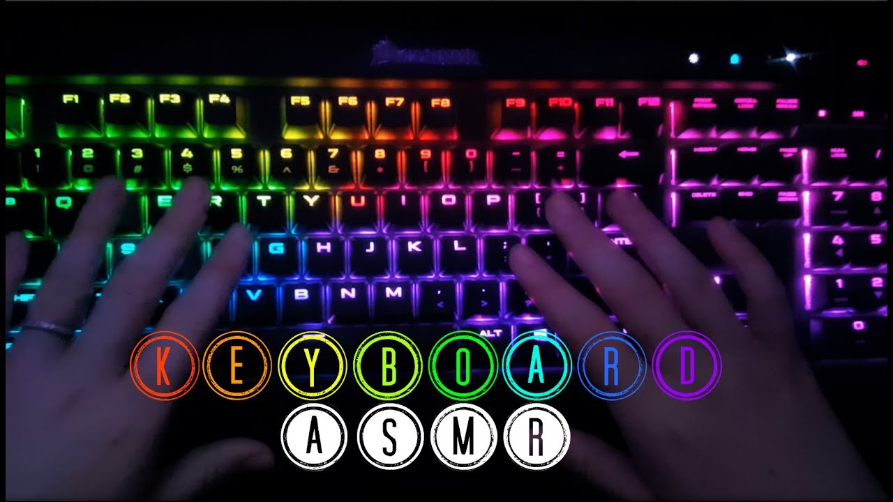 ASMR | Keyboard Relaxation [Corsair K70 Lux RGB]