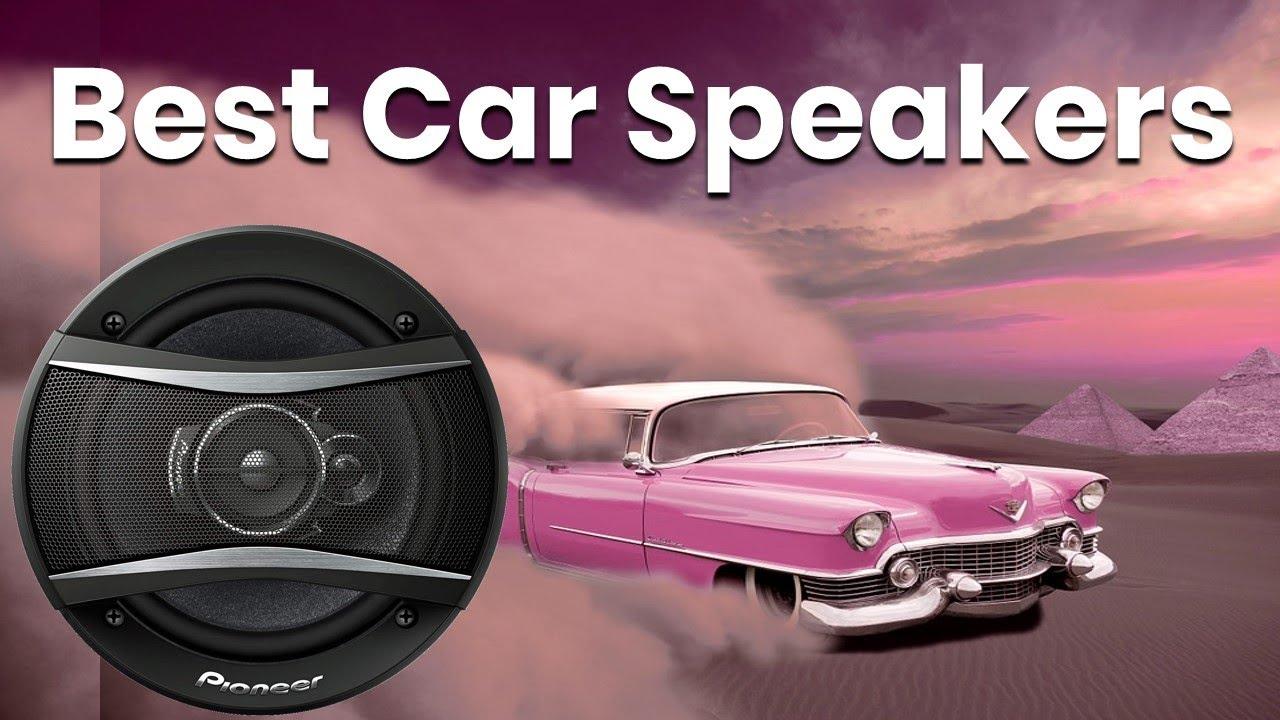 Best Car Speakers 2018 2019 Best Car Audio Speakers Youtube