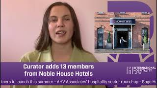 Boutique Hotel News video news round-up 13/03/21, featuring Curator, Noble House, Generator and more