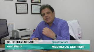Anal Fistül - Op. Dr. Hakan ŞEBABİ
