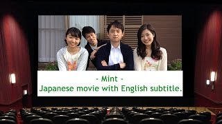 Mint - Japanese movie with English subtitle.