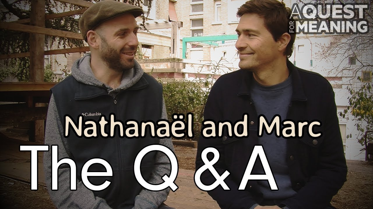 A Quest for Meaning Q&A - Marc & Nathanael