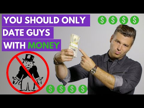 Why You Should ONLY Date Guys With Money (And How To Find Out If He Has Any)