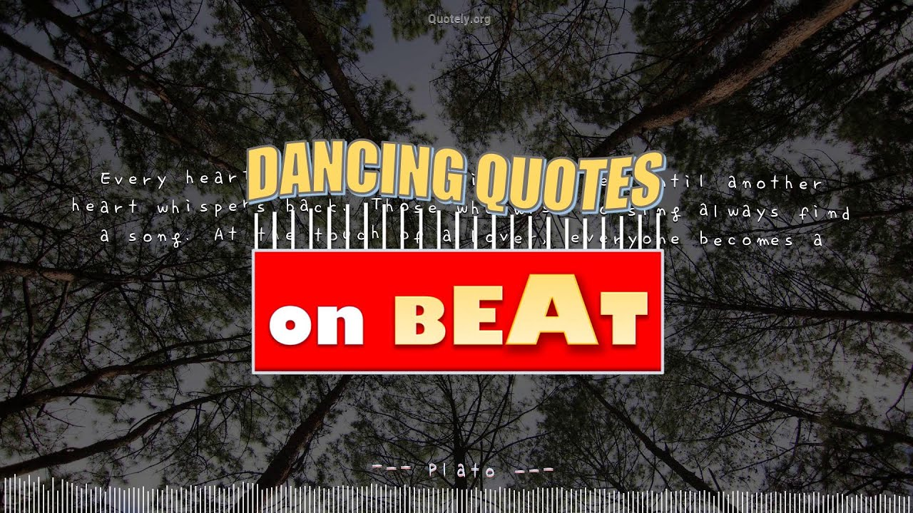 Dancing Quote Top Quote By Plato Perfect Sync With A Music Youtube