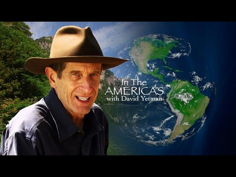 In the Americas With David Yetman | Season Fiive