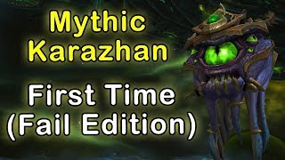 First Time Mythic Karazhan FAIL EDITION |  WoW Legion 7.2.5 [World of Warcraft: Legion - Let's Play]