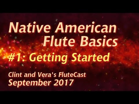 Native American Flute Basics #1: Getting Started