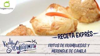 Eva Arguiñano: Receta de Fritos de frambuesas y merengue de canela