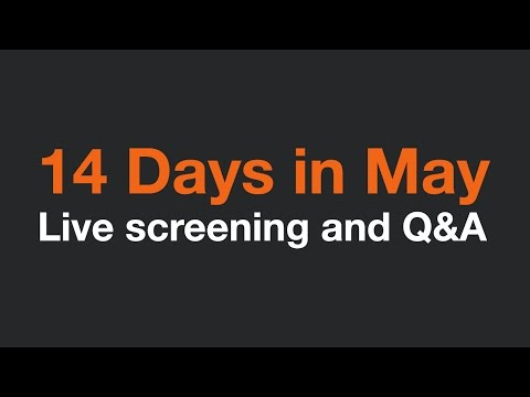14 Days in May Live Screening and Q&A