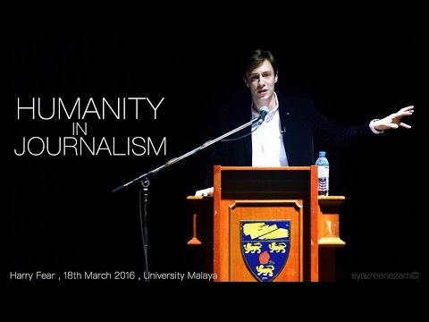 Humanity In Journalism: Harry Fear –2016 Talk in Malaysia