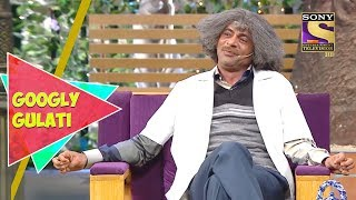 Dr. Gulati Thinks He Is Romantic | Googly Gulati | The Kapil Sharma Show