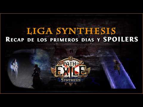 Path Of Exile - Liga Synthesis 3.6 || Recap Primeros Días Y SPOILERS De Cavas