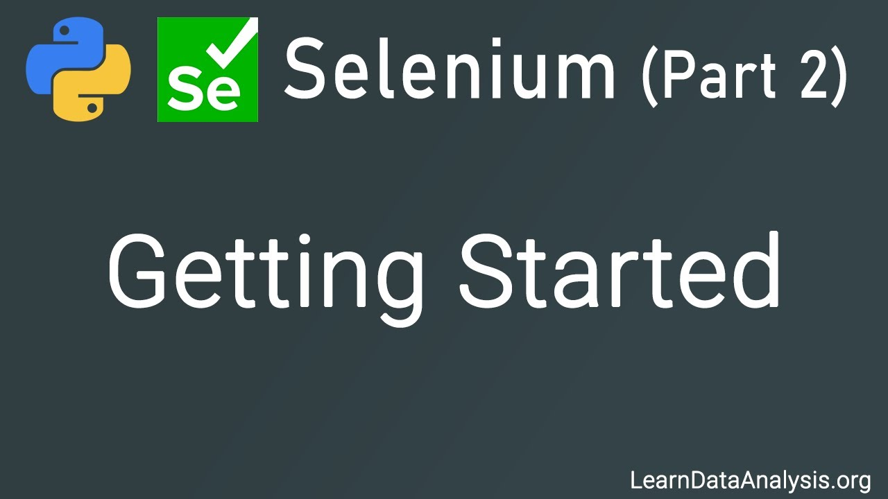 Web Scraping and Automation with Selenium and Python For Beginners | Part 2 (Getting Started)