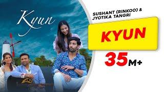 Kyun Sushant Rinkoo Jyotica Tangri Kumaar Meenakshi Chaudhary Saahil Latest Punjabi Song 2019